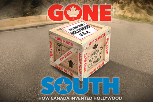 Gone South:  How Canada Invented Hollywood